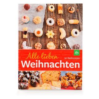 Alle lieben Weihnachten - Backbuch